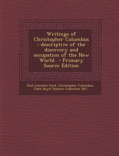 9781289602048: Writings of Christopher Columbus: descriptive of the discovery and occupation of the New World