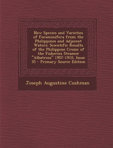 9781289602819: New Species and Varieties of Foraminifera from the Philippines and Adjacent Waters: Scientific Results of the Philippine Cruise of the Fisheries Steamer