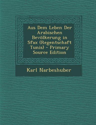 9781289602901: Aus Dem Leben Der Arabischen Bevölkerung in Sfax (Regentschaft Tunis) (German Edition)
