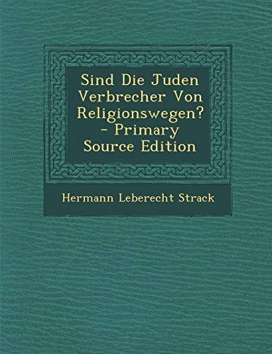9781289605247: Sind Die Juden Verbrecher Von Religionswegen? (German Edition)