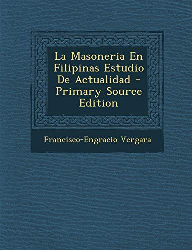 9781289607012: La Masoneria En Filipinas Estudio De Actualidad (Spanish Edition)