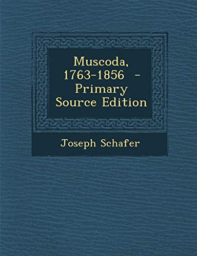 9781289618766: Muscoda, 1763-1856 - Primary Source Edition