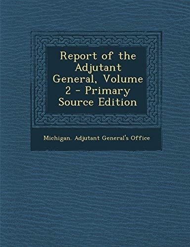 9781289620110: Report of the Adjutant General, Volume 2