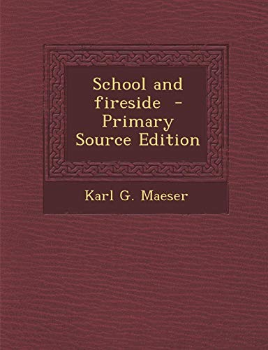 9781289637781: School and Fireside - Primary Source Edition