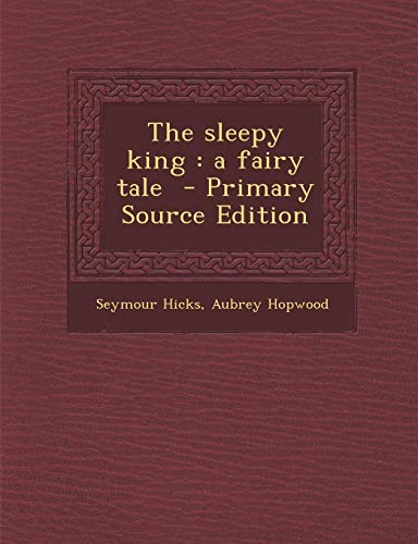 9781289638474: The sleepy king: a fairy tale