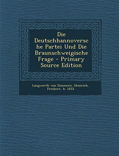 9781289644413: Die Deutschhannoversche Partei Und Die Braunschweigische Frage