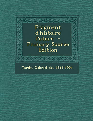 9781289646929: Fragment D'Histoire Future (French Edition)