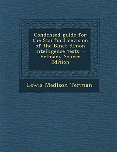 9781289656782: Condensed Guide for the Stanford Revision of the Binet-Simon Intelligence Tests