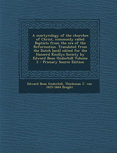 9781289658939: A Martyrology of the Churches of Christ, Commonly Called Baptists from the Era of the Reformation. Translated from the Dutch [And] Edited for the Ha