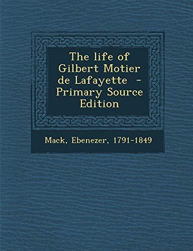 9781289664558: Life of Gilbert Motier de Lafayette