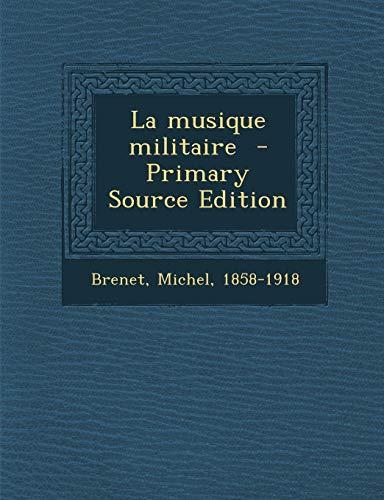 9781289666460: La Musique Militaire