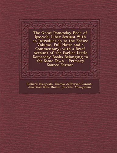9781289667313: The Great Domesday Book of Ipswich: Liber Sextus: With an Introduction to the Entire Volume, Full Notes and a Commentary; With a Brief Account of the