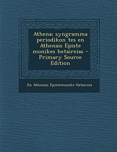 9781289670504: Athena; Syngramma Periodikon Tes En Athenais Episte Monikes Hetaireias (Greek Edition)