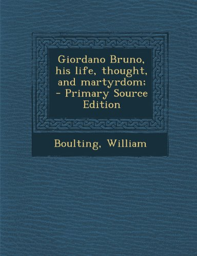 9781289671587: Giordano Bruno, his life, thought, and martyrdom;