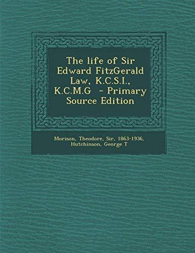9781289676797: Life of Sir Edward Fitzgerald Law, K.C.S.I., K.C.M.G