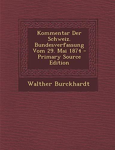 9781289684365: Kommentar Der Schweiz. Bundesverfassung Vom 29. Mai 1874