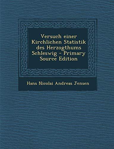 9781289685126: Versuch Einer Kirchlichen Statistik Des Herzogthums Schleswig (German Edition)