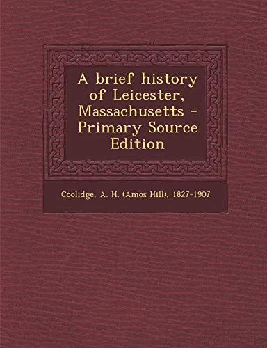 9781289690380: A Brief History of Leicester, Massachusetts - Primary Source Edition