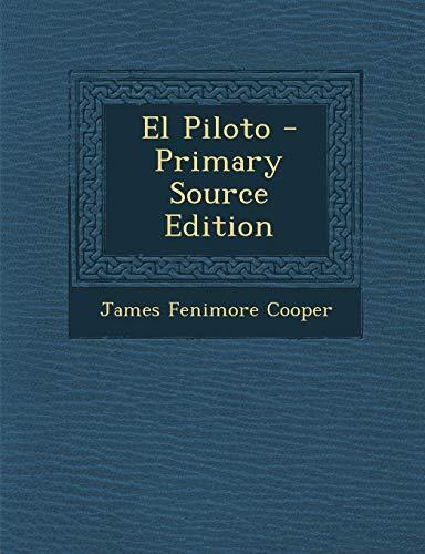 9781289691585: El Piloto - Primary Source Edition (Spanish Edition)