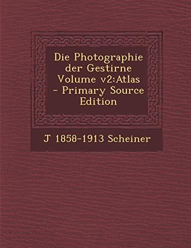9781289701918: Die Photographie der Gestirne Volume v2: Atlas
