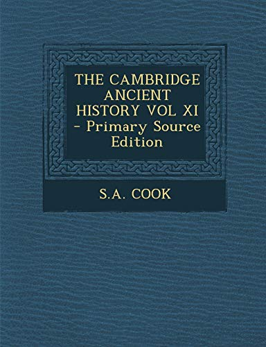 9781289702472: THE CAMBRIDGE ANCIENT HISTORY VOL XI