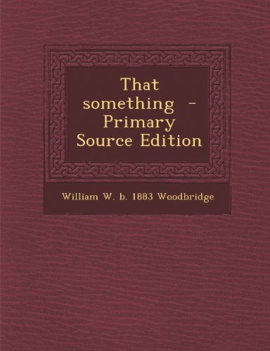 9781289704810: That Something