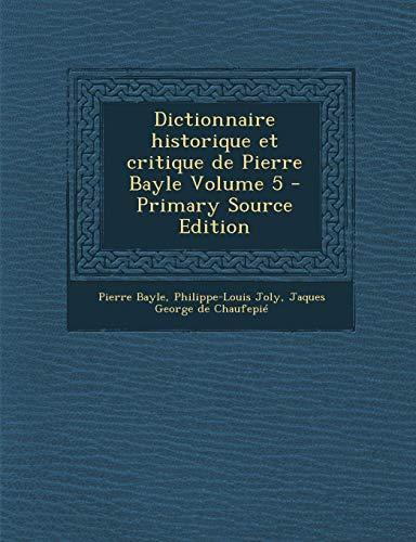9781289708283: Dictionnaire Historique Et Critique de Pierre Bayle Volume 5