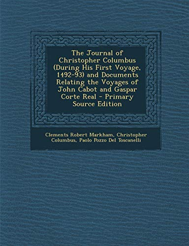 9781289710002: The Journal of Christopher Columbus (During His First Voyage, 1492-93) and Documents Relating the Voyages of John Cabot and Gaspar Corte Real (French Edition)