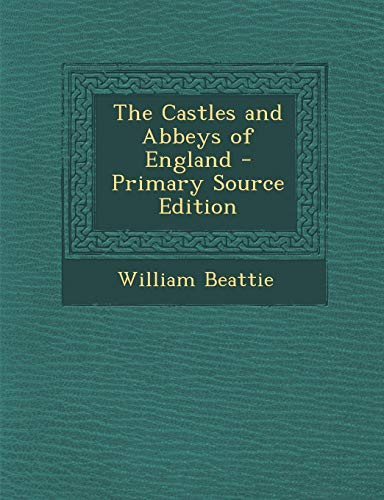 9781289713331: The Castles and Abbeys of England