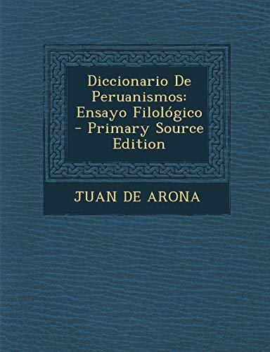 9781289719302: Diccionario De Peruanismos: Ensayo Filológico (Spanish Edition)