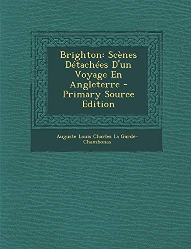 9781289722043: Brighton: Scènes Détachées D'un Voyage En Angleterre