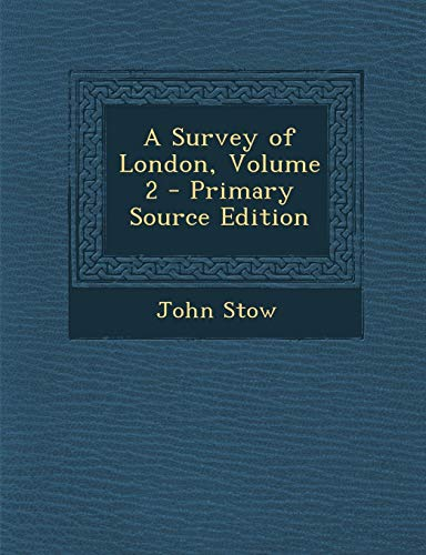 9781289722050: A Survey of London, Volume 2