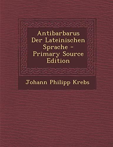 9781289723101: Antibarbarus Der Lateinischen Sprache