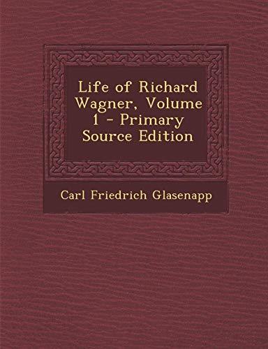 9781289728168: Life of Richard Wagner, Volume 1