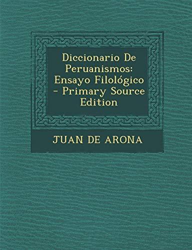 9781289734817: Diccionario De Peruanismos: Ensayo Filológico (Spanish Edition)