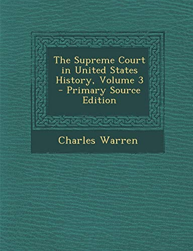 9781289740139: The Supreme Court in United States History, Volume 3