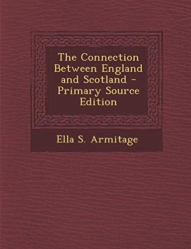 9781289740900: Connection Between England and Scotland