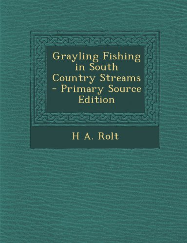 9781289749682: Grayling Fishing in South Country Streams