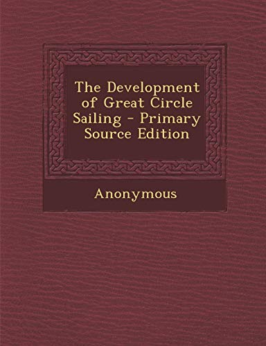 9781289764654: The Development of Great Circle Sailing
