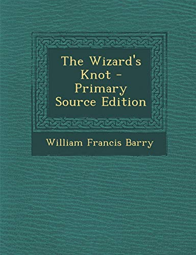 9781289767976: The Wizard's Knot