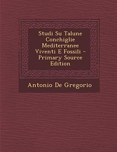 9781289775223: Studi Su Talune Conchiglie Mediterranee Viventi E Fossili (Italian Edition)