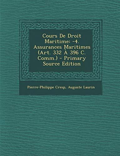 9781289775797: Cours De Droit Maritime: -4. Assurances Maritimes (Art. 332 À 396 C. Comm.)