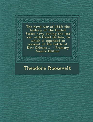 9781289781002: The Naval War of 1812, Volume II, Statesman Edition