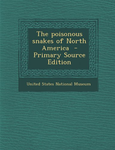 9781289781941: The poisonous snakes of North America