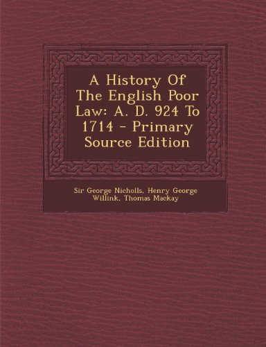 9781289784997: A History Of The English Poor Law: A. D. 924 To 1714