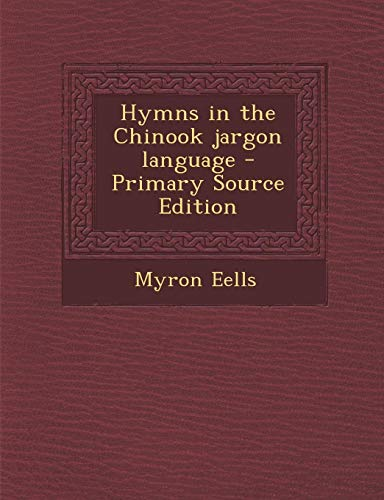 9781289786359: Hymns in the Chinook Jargon Language