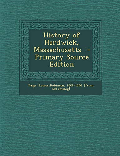 9781289788766: History of Hardwick, Massachusetts
