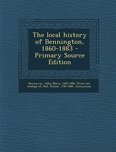 9781289789145: Local History of Bennington, 1860-1883