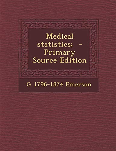 9781289789527: Medical statistics; - Primary Source Edition