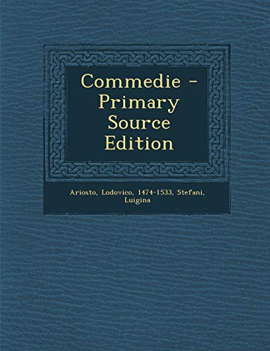 9781289790417: Commedie - Primary Source Edition (Italian Edition)